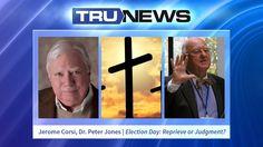 TRUNEWS 11/07/16 Jerome Corsi, Dr. Peter Jones | Election Day: Reprieve ...