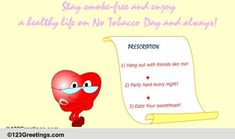 A fun way to send across your message on No Tobacco Day. Free online Prescription For A Healthy Life ecards on No Tobacco Day No Smoking Day, World No Tobacco Day, Partying Hard, Hanging Out, Healthy Life, Messages, Fun, Cards, Healthy Living