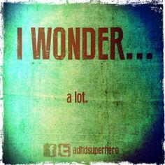 I wonder .. alot