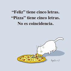 Pizza y feliz tienen 5 letras