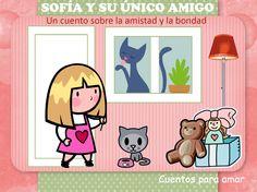 #Cuento infantil: Sofía y su único amigo, una historia de amor a los animales, la amistad y la bondad.