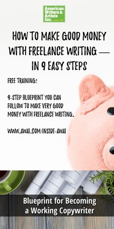 Learn how to make good money with freelance writing in 9 easy steps! It's all explained in this free training from AWAI.