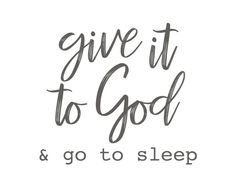 SOF_GiveItToGod Faith Quotes, Bible Quotes, Me Quotes, Sleep Quotes, Qoutes, Famous Quotes, Quotes About God, Quotes To Live By, Go To Sleep