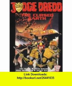 Judge Dredd The Cursed Earth (2000AD Presents) (9781840237740) Pat Mills, John Wagner, Brian Bolland, Mike McMahon , ISBN-10: 1840237740  , ISBN-13: 978-1840237740 ,  , tutorials , pdf , ebook , torrent , downloads , rapidshare , filesonic , hotfile , megaupload , fileserve