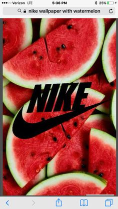Watermelons and Nike two of my favorite things