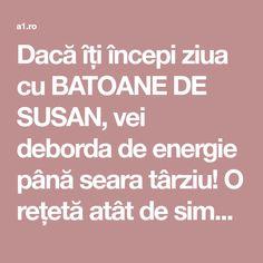Dacă îți începi ziua cu BATOANE DE SUSAN, vei deborda de energie până seara târziu! O rețetă atât de simplă! | Galerie | 1173614 a1.ro