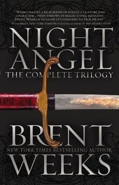 The Night Angel Trilogy (Night Angel, #1-3) by Brent Weeks