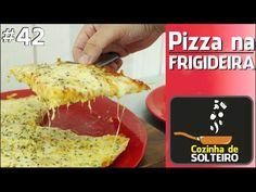 Como fazer PIZZA NA FRIGIDEIRA (até a massa!) #42 - YouTube