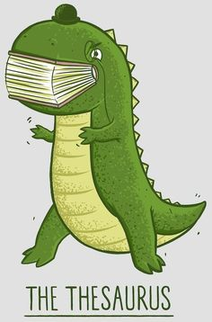 Dinosaur puns are awesome | Beware of the mighty Thesaurus! | From Mara Mascaro - Google+ via Karen Schumaker | #puns