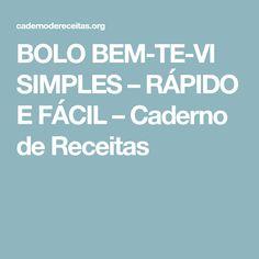 BOLO BEM-TE-VI SIMPLES – RÁPIDO E FÁCIL – Caderno de Receitas