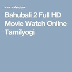 Bahubali 2 Full HD Movie Watch Online Tamilyogi