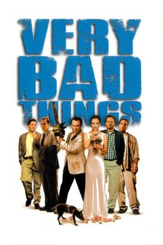 Very Bad Things | Movies Online