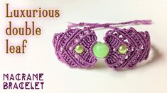 Macrame tutorial: The Luxurious double leaf bracelet - Simple and elegan...