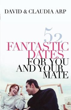 52 Fantastic Dates for You and Your Mate, http://www.amazon.com/dp/0785297286/ref=cm_sw_r_pi_awdm_XAZkvb0WMGAJD