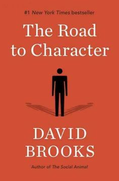 #1 NEW YORK TIMES BESTSELLER I wrote this book not sure I could follow the road to character, but I wanted at least to know what the road looks like and how other people have trodden it.David Brooks W