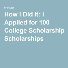 How I Did It: I Applied for 100 College Scholarships