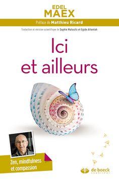 Ici et ailleurs - Edel Maex Matthieu Ricard, Books To Read