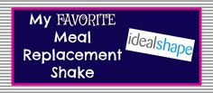 My FAVORITE meal replacement shake - Ideal Shake!