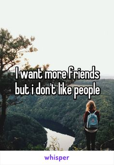 I want more friends but i don't like people