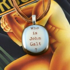 Who Is John Galt Fused Glass Necklace...Atlas Shrugged Jewelry
