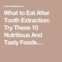 Easy Foods To Eat After Wisdom Tooth Extraction
