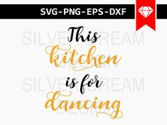 this kitchen is for dancing svg file kitchen svg kitchen