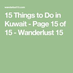 15 Things to Do in Kuwait - Page 15 of 15 - Wanderlust 15