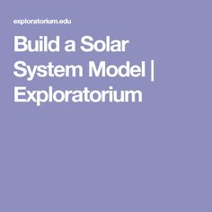 Build a Solar System Model | Exploratorium