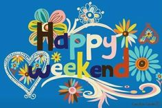 Happy Weekend weekend weekend quotes happy weekend its the weekend weekend images weekend greetings