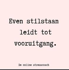 Feel Good Quotes, Work Quotes, Daily Quotes, Me Quotes, Motivational Quotes, Inspirational Quotes, Dutch Words, Burn Out, Dutch Quotes