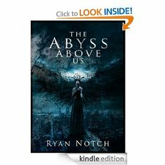 The Abyss Above Us Book 1: A Horror Novel: Ryan Notch