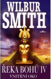 Řeka bohů IV. - Vnitřní oko -  Wilbur Smith #alpress #wilbursmith #bestseller #knihy #román Wilbur Smith, Egyptian, Roman