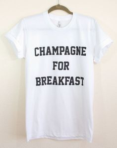 Champagne For Breakfast Mens / Unisex Shirt | The Aestate. This might need to become my Sunday Brunch Tee.