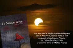 """Da """"Le Nuove Terre"""" di Matteo Ficara  Per info:http://www.vydia.it/le-nuove-terre/  #fantasy #sun #eclipse #esclissi #book"""