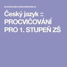 Český jazyk :: PROCVIČOVÁNÍ PRO 1. STUPEŇ ZŠ