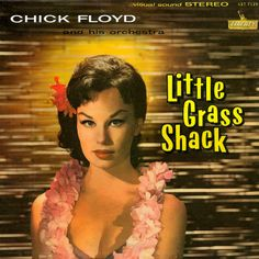 Chick Floyd and his Orchestra - Little Grass Shack (1960)