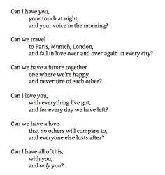 I think his answer is yes. Poem Quotes, Words Quotes, Wise Words, Life Quotes, Sayings, Qoutes, Love Poems, Love Quotes For Him, Quotes To Live By