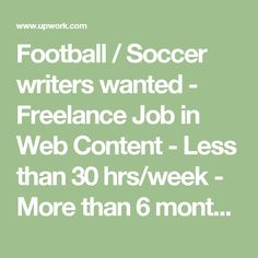 Football / Soccer writers wanted - Freelance Job in Web Content - Less than 30 hrs/week - More than 6 months - Upwork