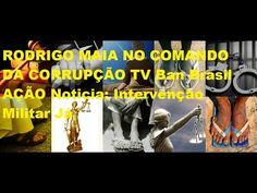 RODRIGO MAIA NO COMANDO DA CORRUPÇÃO TV Ban Brasil AÇÃO Noticia: Interve...