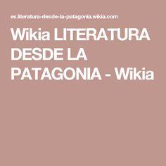 Wikia LITERATURA DESDE LA PATAGONIA - Wikia