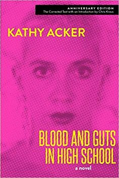 EBook Blood and Guts in High School, Author : Kathy Acker and Chris Kraus High School Reading, In High School, Got Books, Books To Read, Mark Doty, New York City Travel, Green Books, Free Pdf Books, Book Photography