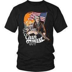 """Gun Glory Gut"" T... Now Available In a Variety of Styles and Colors. Get Yours: http://thingsiwannasay.com/products/gun-glory-gut-t-shirt?utm_campaign=social_autopilot&utm_source=pin&utm_medium=pin"