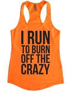 I Run to Burn Off the CRAZY / Cross Training / by IHeartFit