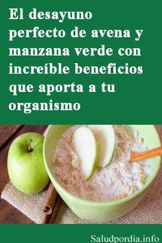 El desayuno perfecto con avena y manzana verde y los increíbles beneficios que aporta a tu organismo. #desayuno #avena #manzana  #organismo