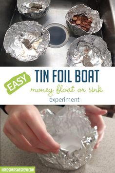 Easy Tin Foil Boat Money Float or Sink Experiment Cool Science Experiments, Easy Science, Preschool Science, Science For Kids, Science Ideas, Eyfs Activities, Preschool Activities, Tin Foil Crafts, Foil Boat