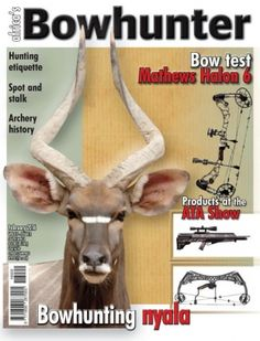 Africa's Bowhunter February 2016 digital magazine - Read the digital edition by Magzter on your iPad, iPhone, Android, Tablet Devices, Windows 8, PC, Mac and the Web.