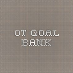 OT Goal Bank... SO HELPFUL!