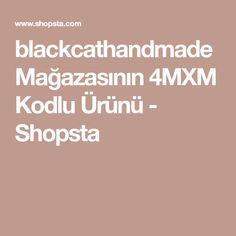 blackcathandmade Mağazasının 4MXM Kodlu Ürünü - Shopsta