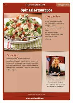 Spinaziestampot Sonja Bakker Healthy Low Calorie Meals, Low Calorie Recipes, Healthy Weight, Skinny Recipes, Good Healthy Recipes, Healthy Food, Skinny Meals, Happy Foods, Weight Watchers Meals