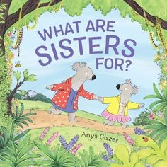 This charming picture book from author-illustrator Anya Glazer follows two sisters in a celebration—and adorable demonstration—of how sisterhood and encouraged question asking can lead to the most surprising journeys. A perfect, hilarious read for families with soon-to-be new siblings! Dog Books, Animal Books, National Book Store, Elephant Book, New Sibling, Two Sisters, Book Format, Back Home, Siblings
